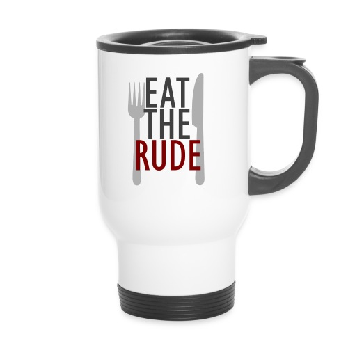 eat the rude - Thermal mug with handle