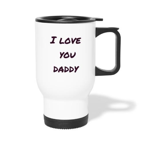 Ich liebe dich Papa - Vatertagsgeschenktipp - Thermobecher