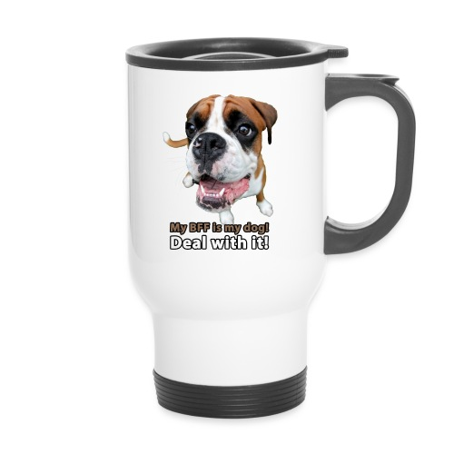 MY Best Friend Forever is my dog! - Travel Mug