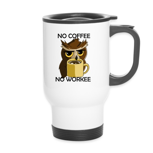 No Workee! - Thermobecher