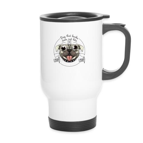Dog that barks does not bite - Tazza termica con manico per il trasporto