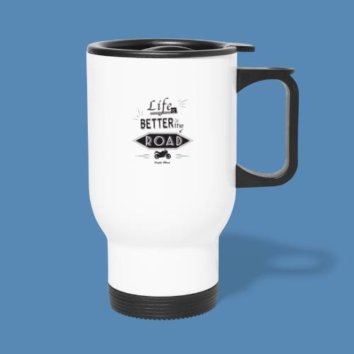 Moto - Life is better on the road - Tasse isotherme avec poignée