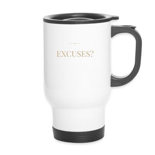 EXCUSES? Motivational T Shirt - Thermal mug with handle