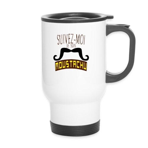 citation moustache suivez moi moustachu - Mug thermos