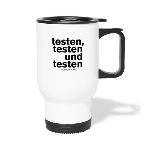 Testen in Zeiten der Krise!!! - Thermobecher