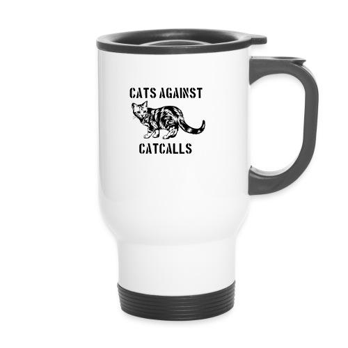 Cats against catcalls - Travel Mug