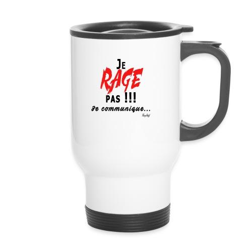 Je rage pas je communique Noir Rouge - Mug thermos