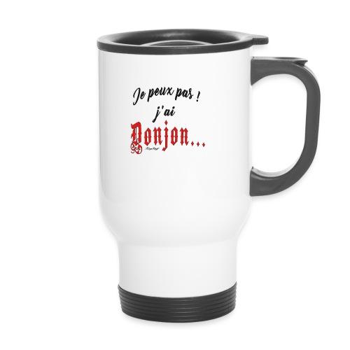 Je-peux-pas-j-ai-donjon-rouge-et-noir - Mug thermos