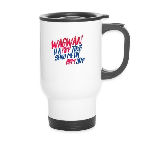 Wagwan PiffTing Send BBM Yh? - Travel Mug