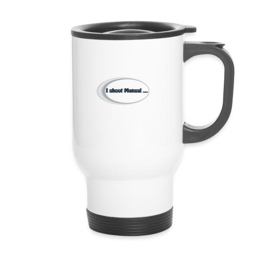 I shoot manual slogan - Travel Mug