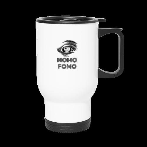 NOMO FOMO - Travel Mug