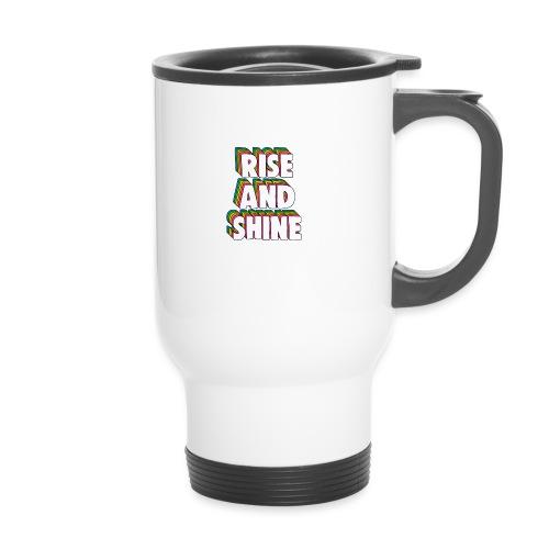 Rise and Shine Meme - Travel Mug