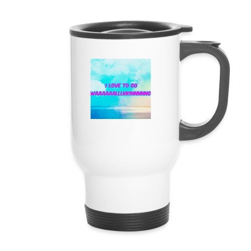I love to go waaaaaalllkkinnnnng Official Merch - Thermal mug with handle