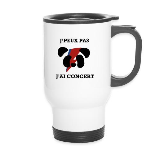 J'peux pas j'ai concert - Mug thermos