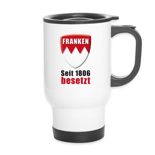 Franken - Seit 1806 besetzt! - Thermobecher mit Tragegriff
