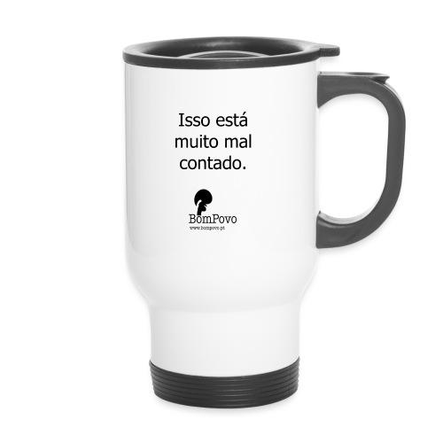 issoestamuitomalcontado - Travel Mug