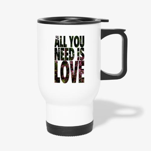 All You need is love - Kubek termiczny z uchwytem