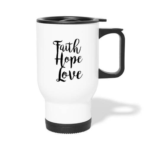 faith hope love - bw - Thermobecher