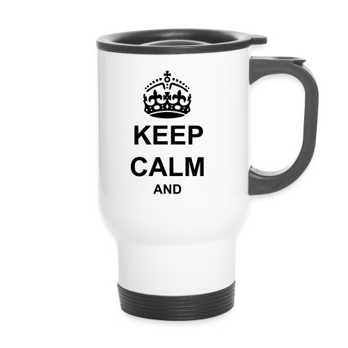 Keep Calm And Your Text Best Price - Travel Mug