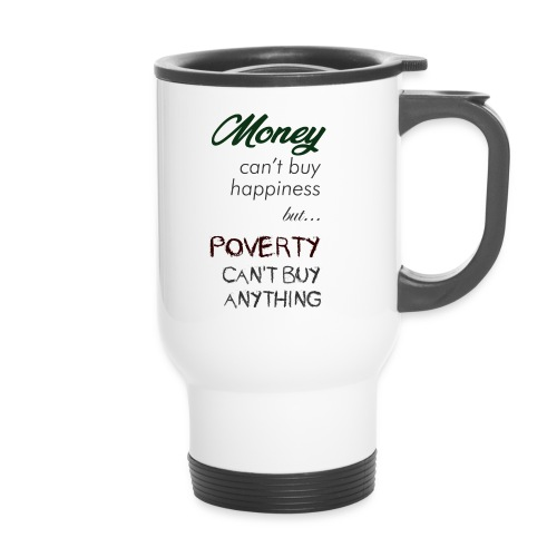 Money can't buy happiness - Tazza termica