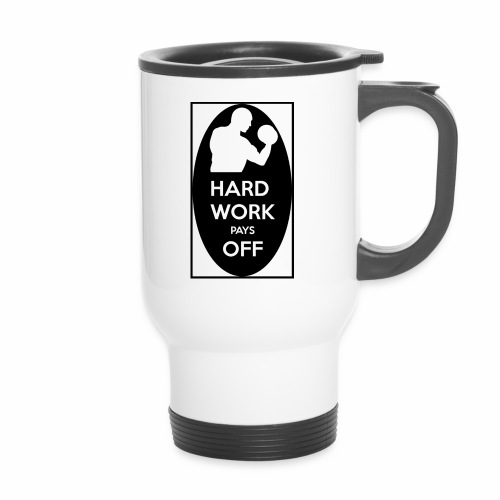 hard work pays off 2 cup.jpg - Thermal mug with handle