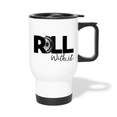 Amy's 'Roll with it' design (black text) - Thermal mug with handle