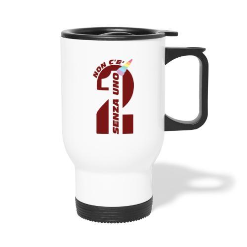 Logo nonceduesenzauno - Tazza termica con manico per il trasporto