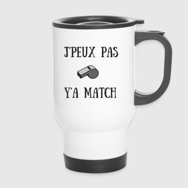 J'PEUX PAS Y'A MATCH - Mug thermos