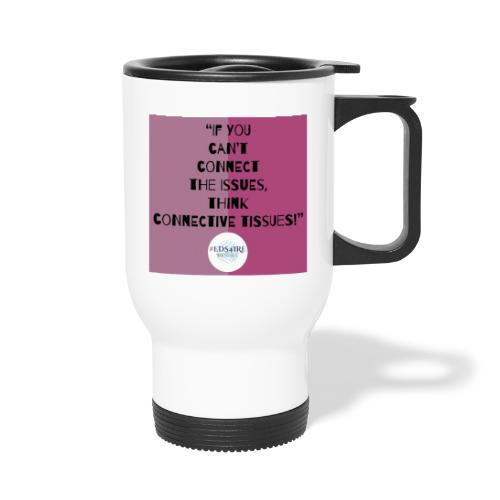Ehlers-Danlos/ Connective Tissue Disorders - Travel Mug