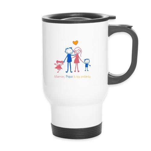 Maman Papa les enfants - Tasse isotherme avec poignée