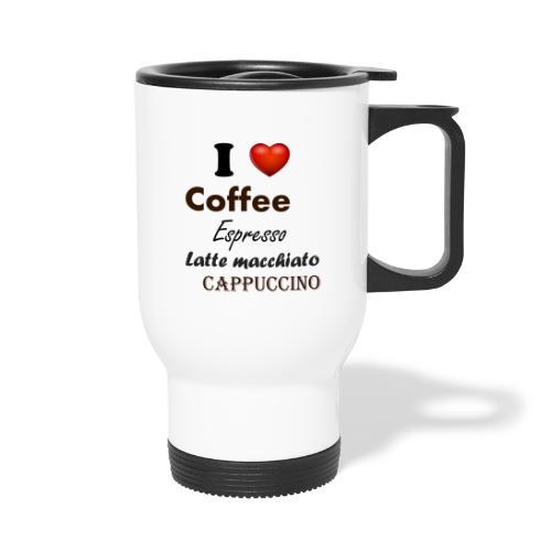 I love Coffee Espresso Latte macchiato Cappuccino - Thermobecher mit Tragegriff