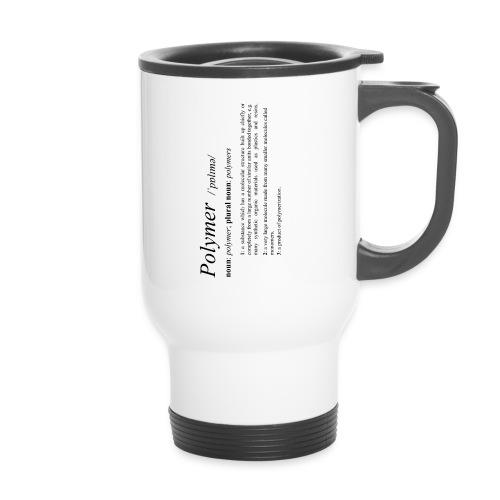 Polymer definition. - Travel Mug