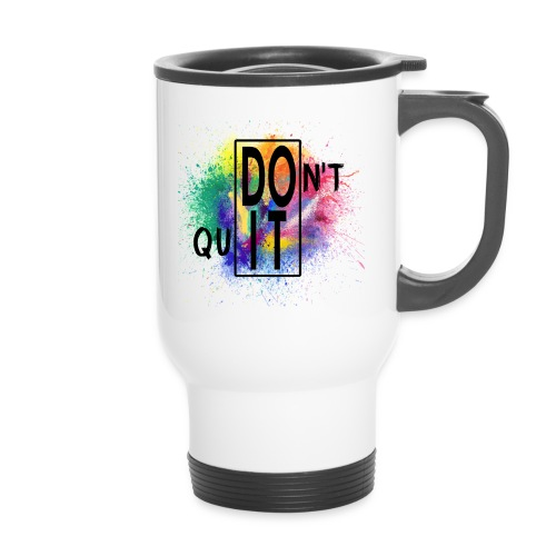 DON'T QUIT, DO IT - Tazza termica