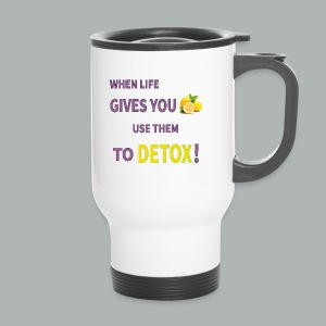 When life gives you lemons use them to detox! - Travel Mug