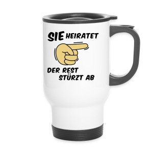 Sie heiratet der Rest stürzt ab - JGA T-Shirt - Thermobecher