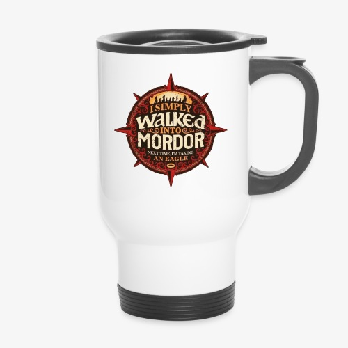 I just went into Mordor - Travel Mug