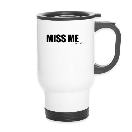 MISS ME - Travel Mug