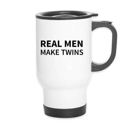 Real Men make Twins - Thermobecher