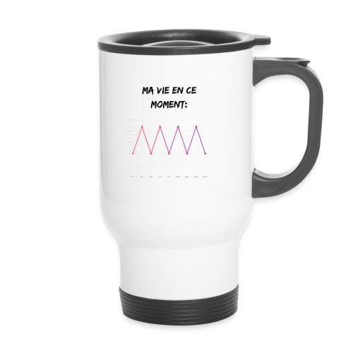 Ma vie en ce moment: - Mug thermos