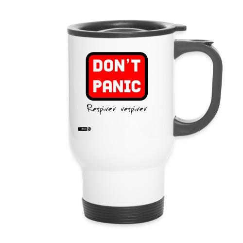 don't panic, respirer - Tasse isotherme avec poignée