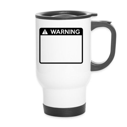 Warning Sign (1 colour) - Travel Mug