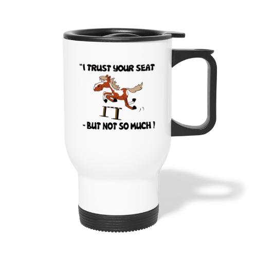 I trust your but not soo much - Thermobecher