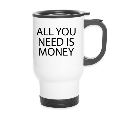 All you need is Money - Termokopp