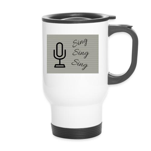 Sing Sing Sing - Travel Mug