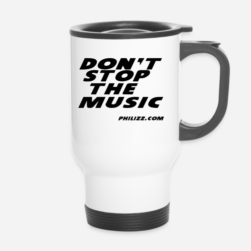dontstopthemusic - Travel Mug