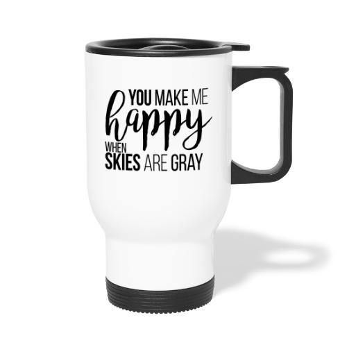 You make me happy when skies are gray - Thermobecher mit Tragegriff