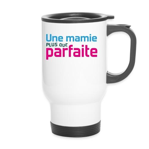 Uen mamie plus que parfaite - Mug thermos