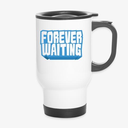 Forever Waiting - Travel Mug