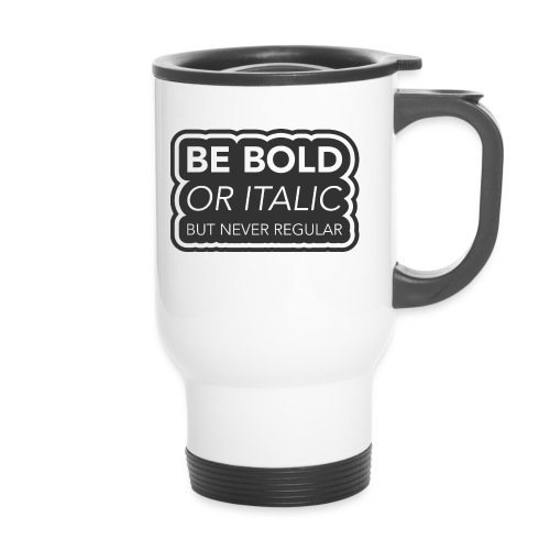 Be bold, or italic but never regular - Thermosmok met draagring
