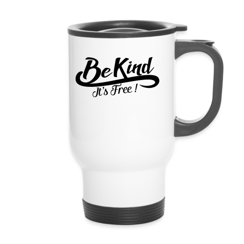 be kind it's free - Travel Mug